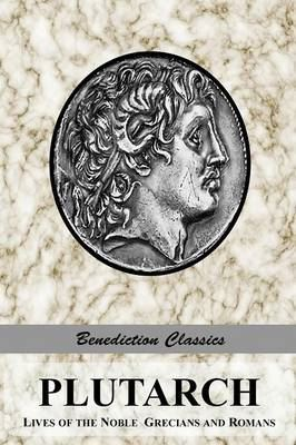 Image for Plutarch: Lives of the Noble Grecians and Romans (Complete and Unabridged) from emkaSi