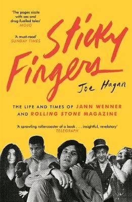 Image for Sticky Fingers - The Life and Times of Jann Wenner and Rolling Stone Magazine from emkaSi
