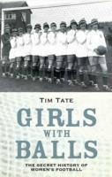 Image for Girls With Balls: The Secret History of Women's Football from emkaSi