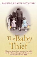Image for The Baby Thief: The True Story of the Woman Who Sold Over Five Thousand Neglected, Abused and Stolen Babies in the 1950s. from emkaSi