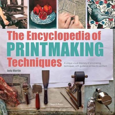 Image for The Encyclopedia of Printmaking Techniques - A Unique Visual Directory of Printmaking Techniques, with Guidance on How to Use Them from emkaSi