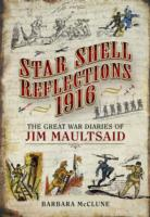 Image for Star Shell Reflections 1916: The Great War Diaries of Jim Maultsaid from emkaSi