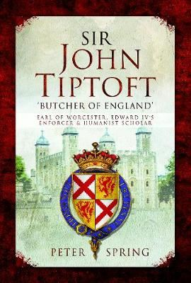 Image for Sir John Tiptoft-'Butcher of England' - Earl of Worcester, Edward IV's enforcer and humanist scholar from emkaSi