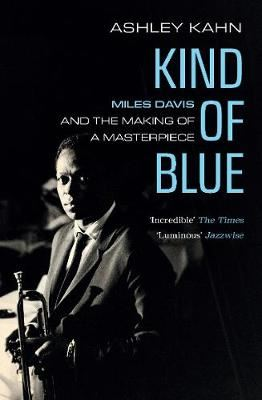 Image for Kind Of Blue - Miles Davis and the Making of a Masterpiece from emkaSi