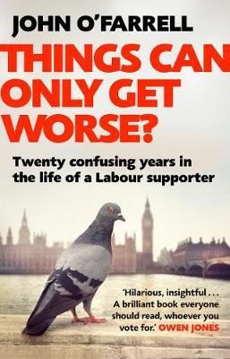 Image for Things Can Only Get Worse? - Twenty confusing years in the life of a Labour supporter from emkaSi