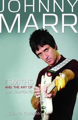 Image for Johnny Marr: The Smiths & the Art of Gun-Slinging from emkaSi