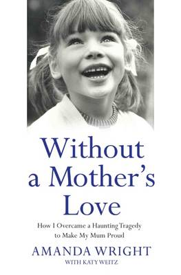 Image for Without a Mother's Love: How I Overcame the Haunting Memory of Witnessing My Mother's Murder from emkaSi