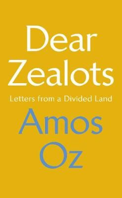 Image for Dear Zealots - Letters from a Divided Land from emkaSi