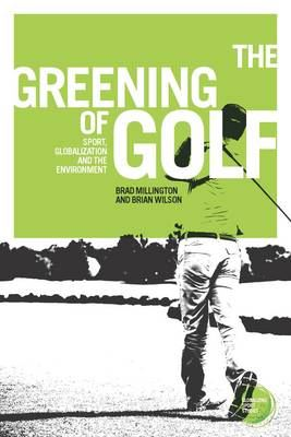 Image for The Greening of Golf - Sport, Globalization and the Environment from emkaSi