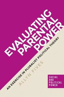 Image for Evaluating Parental Power - An Exercise in Pluralist Political Theory from emkaSi