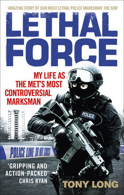Image for Lethal Force: My Life As the Met's Most Controversial Marksman from emkaSi