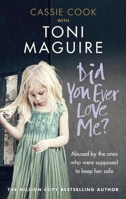 Image for Did You Ever Love Me? - Abused by the ones who were supposed to keep her safe from emkaSi