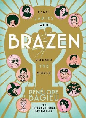 Image for Brazen - Rebel Ladies Who Rocked The World from emkaSi