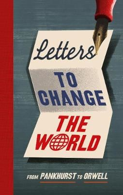 Image for Letters to Change the World: From Pankhurst to Orwell from emkaSi
