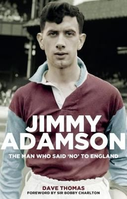 Image for Jimmy Adamson - The Man Who Said No to England from emkaSi