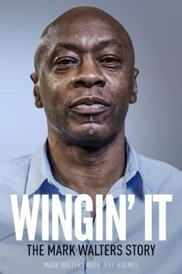 Image for Wingin' It - The Mark Walters Story from emkaSi
