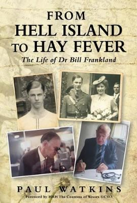 Image for From Hell Island To Hay Fever - The Life of Dr Bill Frankland from emkaSi