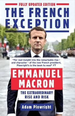 Image for The French Exception - Emmanuel Macron - The Extraordinary Rise and Risk from emkaSi
