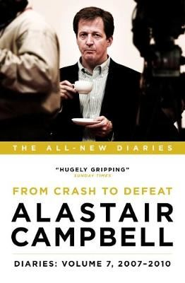 Image for Alastair Campbell Diaries: Volume 7: From Crash to Defeat, 2007-2010 from emkaSi