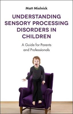 Image for Understanding Sensory Processing Disorders in Children: A Guide for Parents and Professionals from emkaSi