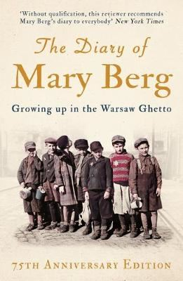 Image for The Diary of Mary Berg - Growing Up in the Warsaw Ghetto - 75th Anniversary Edition from emkaSi