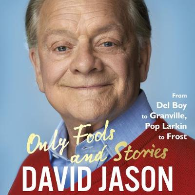 Image for Only Fools and Stories: From Del Boy to Granville, Pop Larkin to Frost from emkaSi