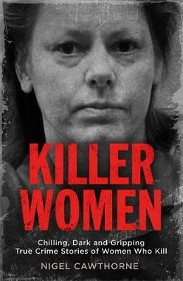 Image for Killer Women - Chilling, Dark and Gripping True Crime Stories of Women Who Kill from emkaSi