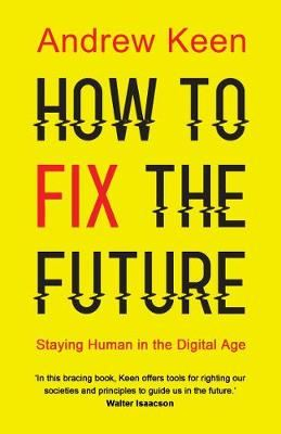 Image for How to Fix the Future: Staying Human in the Digital Age from emkaSi