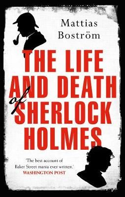 Image for The Life and Death of Sherlock Holmes - Master Detective, Myth and Media Star from emkaSi