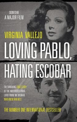 Image for Loving Pablo, Hating Escobar - The Shocking True Story of the Notorious Drug Lord from the Woman Who Knew Him Best from emkaSi