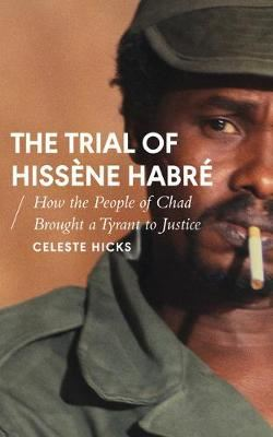 Image for The Trial of Hissene Habre - How the People of Chad Brought a Tyrant to Justice from emkaSi