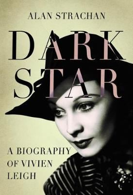 Image for Dark Star - A Biography of Vivien Leigh from emkaSi