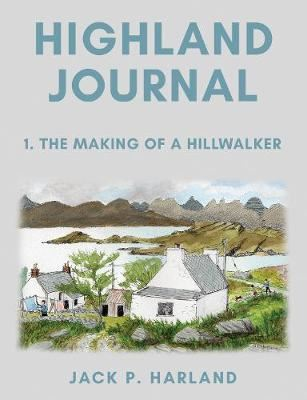 Image for Highland Journal - 1. The Making of a Hillwalker from emkaSi