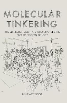 Image for Molecular Tinkering: The Edinburgh scientists who changed the face of modern biology from emkaSi