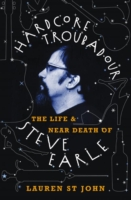 Image for Hardcore Troubadour: The Life and Near Death of Steve Earle from emkaSi