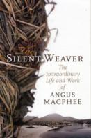 Image for The Silent Weaver: The Extraordinary Life and Work of Angus MacPhee from emkaSi
