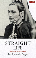Image for Straight Life: The Story Of Art Pepper from emkaSi