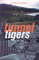 Image for Tunnel Tigers: A First-hand Account of a Hydro Boy in the Highlands from emkaSi