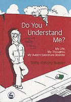 Image for Do You Understand Me?: My Life, My Thoughts, My Autism Spectrum Disorder from emkaSi