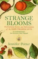 Image for Strange Blooms: The Curious Lives and Adventures of the John Tradescants from emkaSi