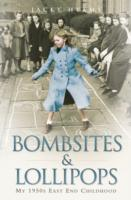 Image for Bombsites and Lollipops: My 1950s East End Childhood from emkaSi