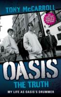 Image for Oasis the Truth: My Life as Oasis's Drummer from emkaSi