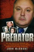 Image for Predator: The True Story of Levi Bellfield, the Man Who Murdered Millie Dowler, Marsha McDonnell and Amelie Delagrange from emkaSi