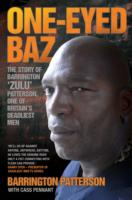 Image for One-eyed Baz: Barrington 'Zulu' Patterson, One of Britain's Deadliest Men from emkaSi