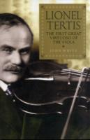 Image for Lionel Tertis: The First Great Virtuoso of the Viola from emkaSi