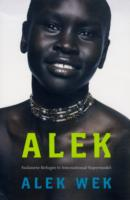 Image for Alek: The extraordinary life of a Sudanese Refugee from emkaSi