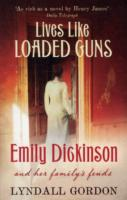 Image for Lives Like Loaded Guns: Emily Dickinson and Her Family's Feuds from emkaSi