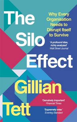 Image for The Silo Effect: Why Every Organisation Needs to Disrupt Itself to Survive from emkaSi