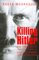 Image for Killing Hitler: The Third Reich and the Plots Against the Fuhrer from emkaSi