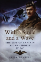Image for With a Smile and a Wave: The Life of Captain Aidan Liddell VC,MC from emkaSi